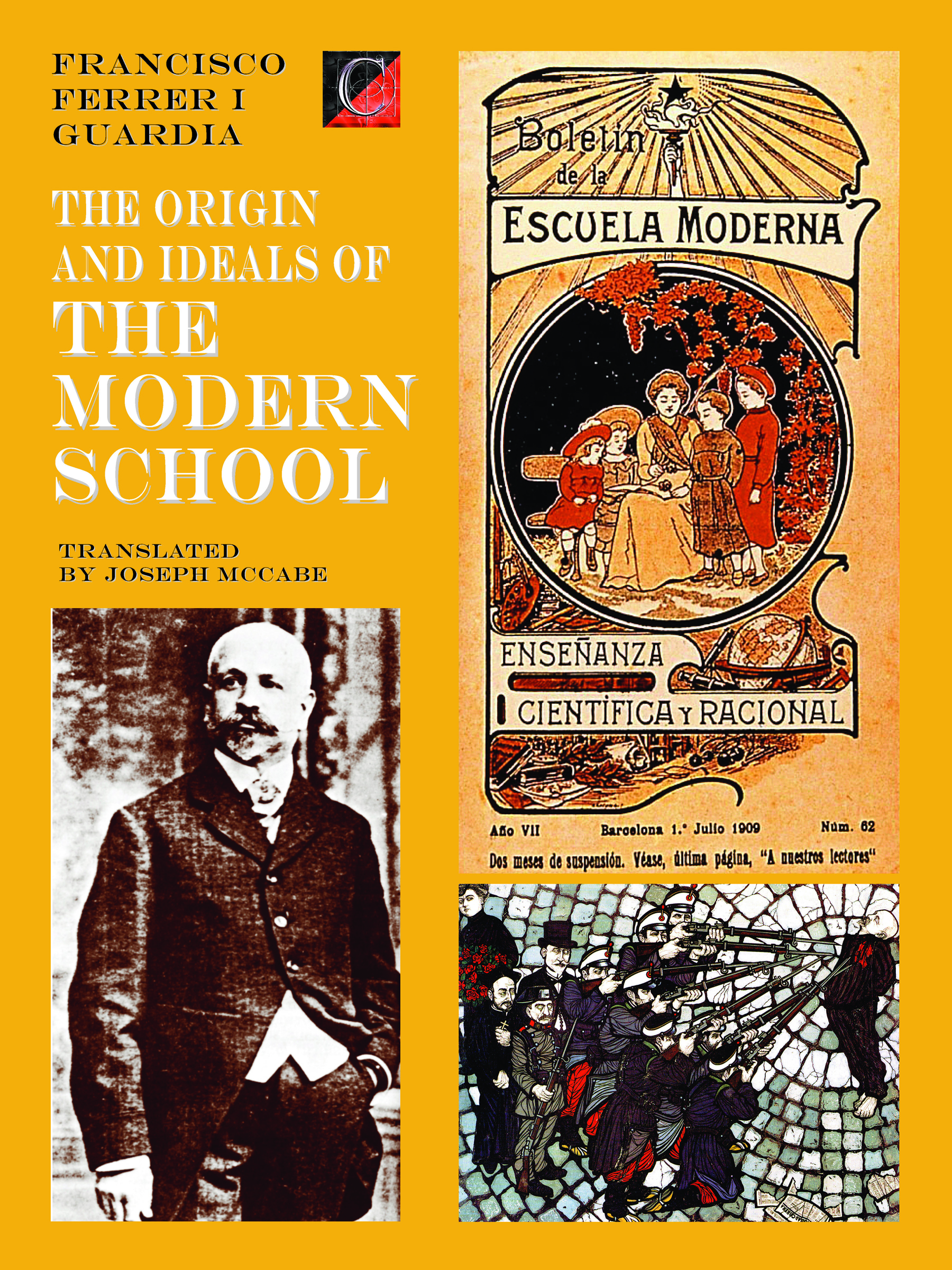THE ORIGIN AND IDEALS OF THE MODERN SCHOOL — Francisco Ferrer