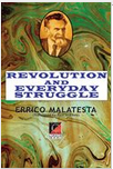 REVOLUTION AND EVERYDAY STRUGGLE — Errico Malatesta