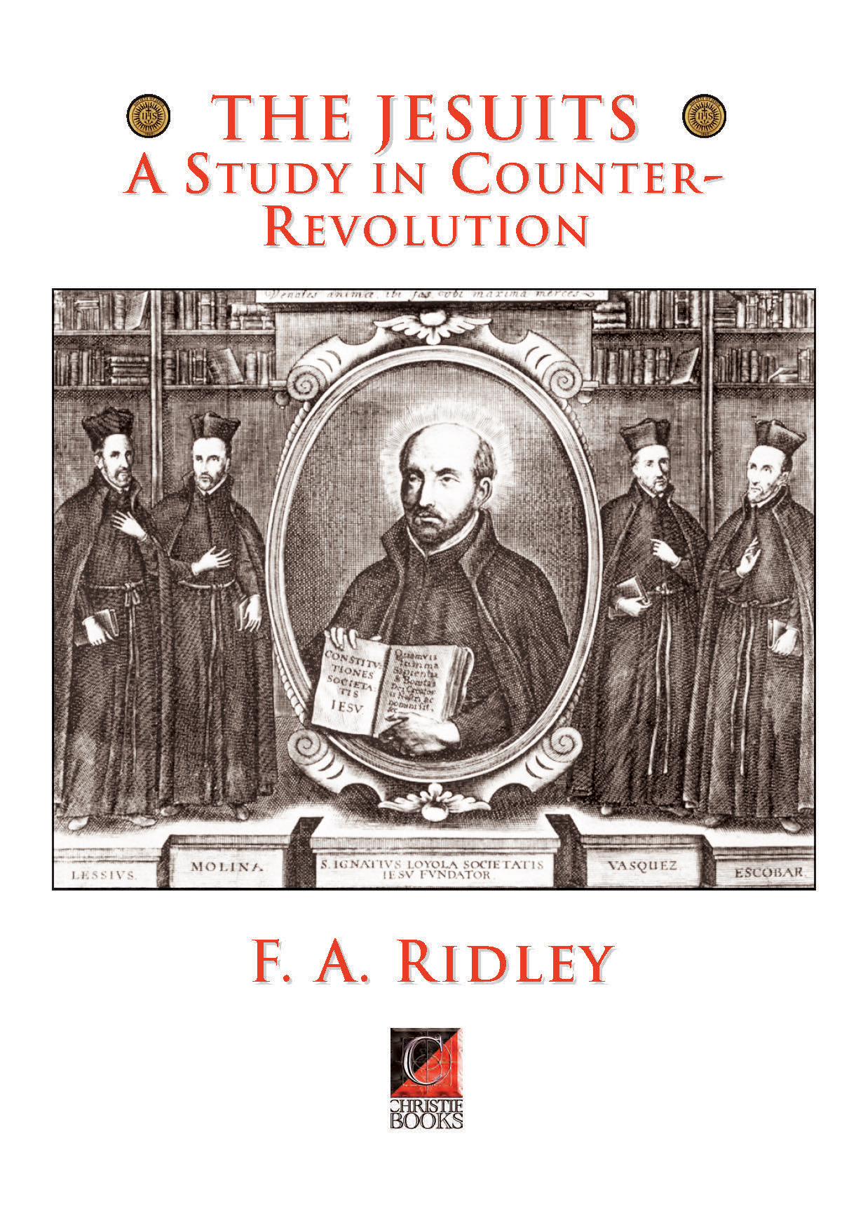 THE JESUITS. A Study in Counter-Revolution — F. A. Ridley