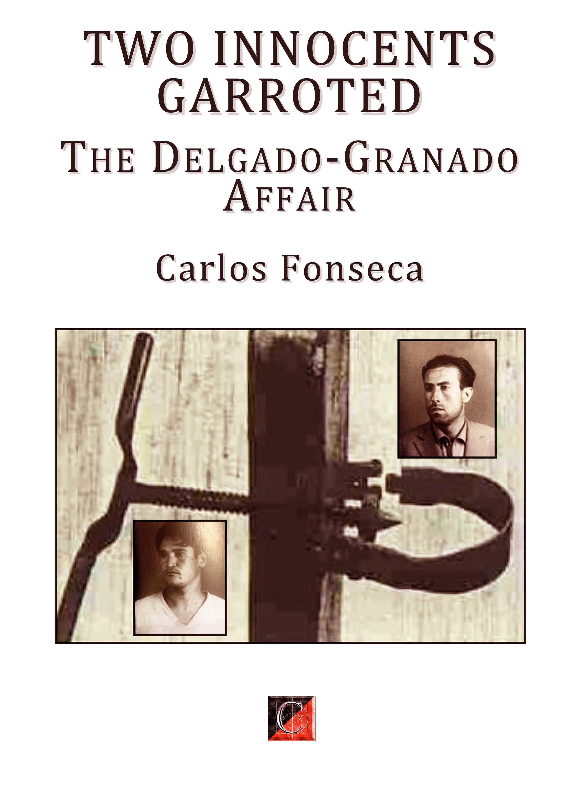 TWO INNOCENTS GARROTED The Delgado-Granado Affair — Carlos Fonseca