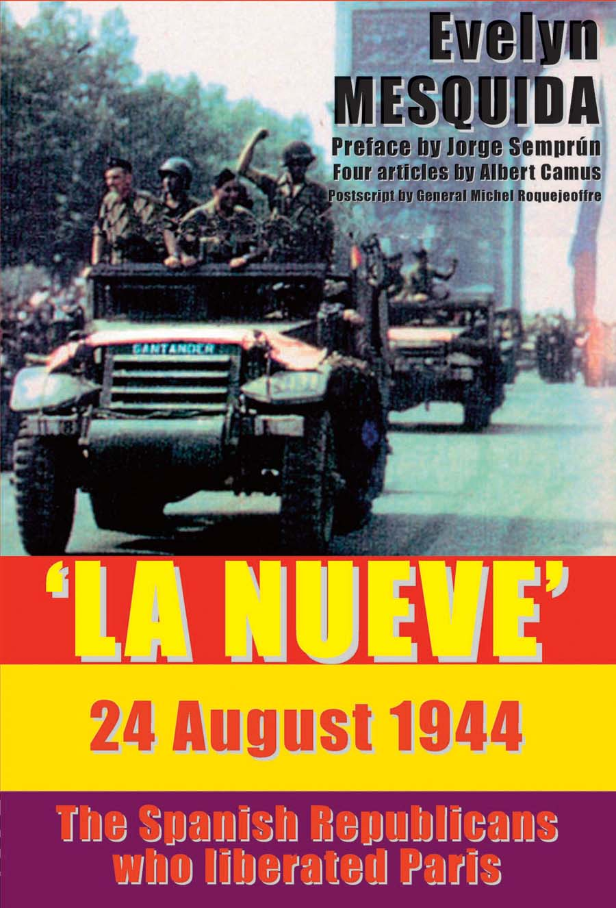 LA NUEVE 24 August, 1944 The Spaniards Who Liberated Paris
