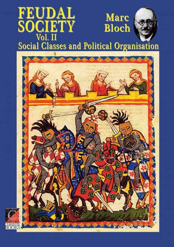 FEUDAL SOCIETY II. Social Classes and Political Organisation