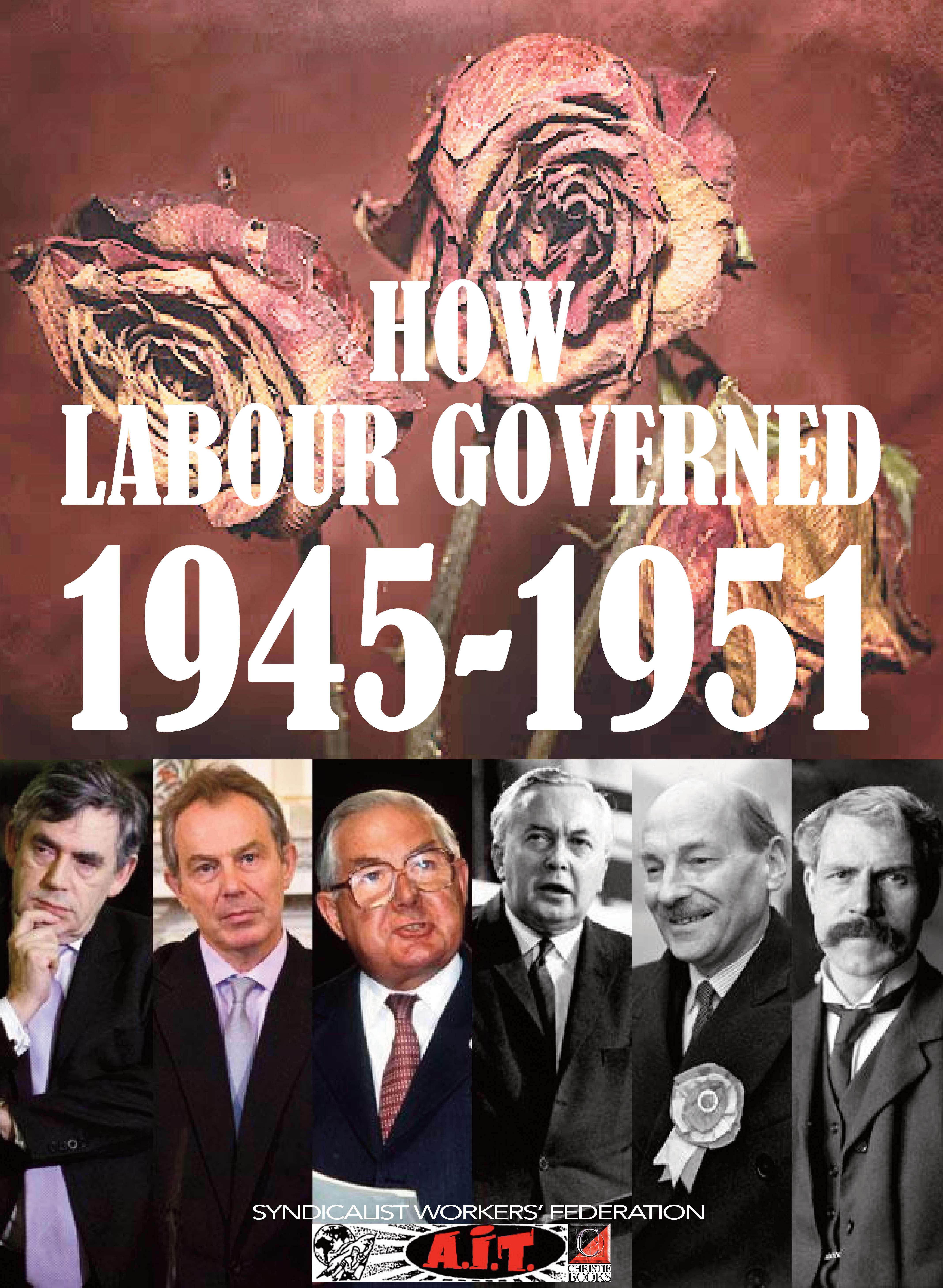 HOW LABOUR GOVERNED 1945-1951