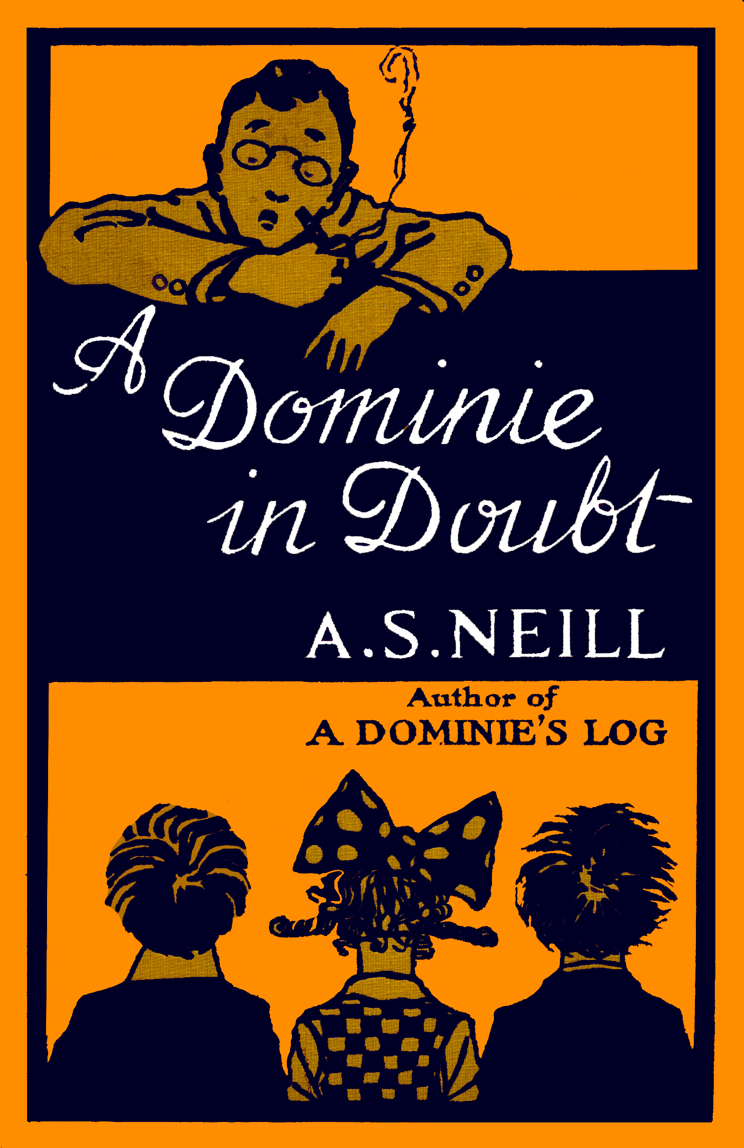 A DOMINIE IN DOUBT — A S Neill