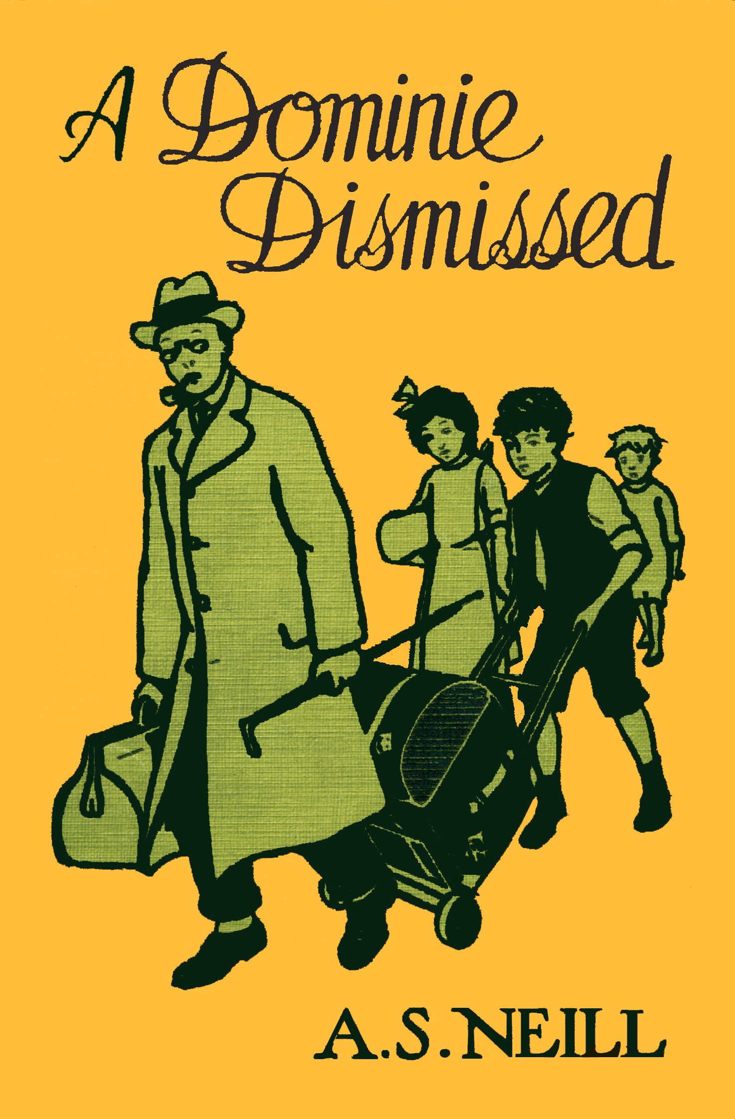 A DOMINIE DISMISSED  — A S Neill