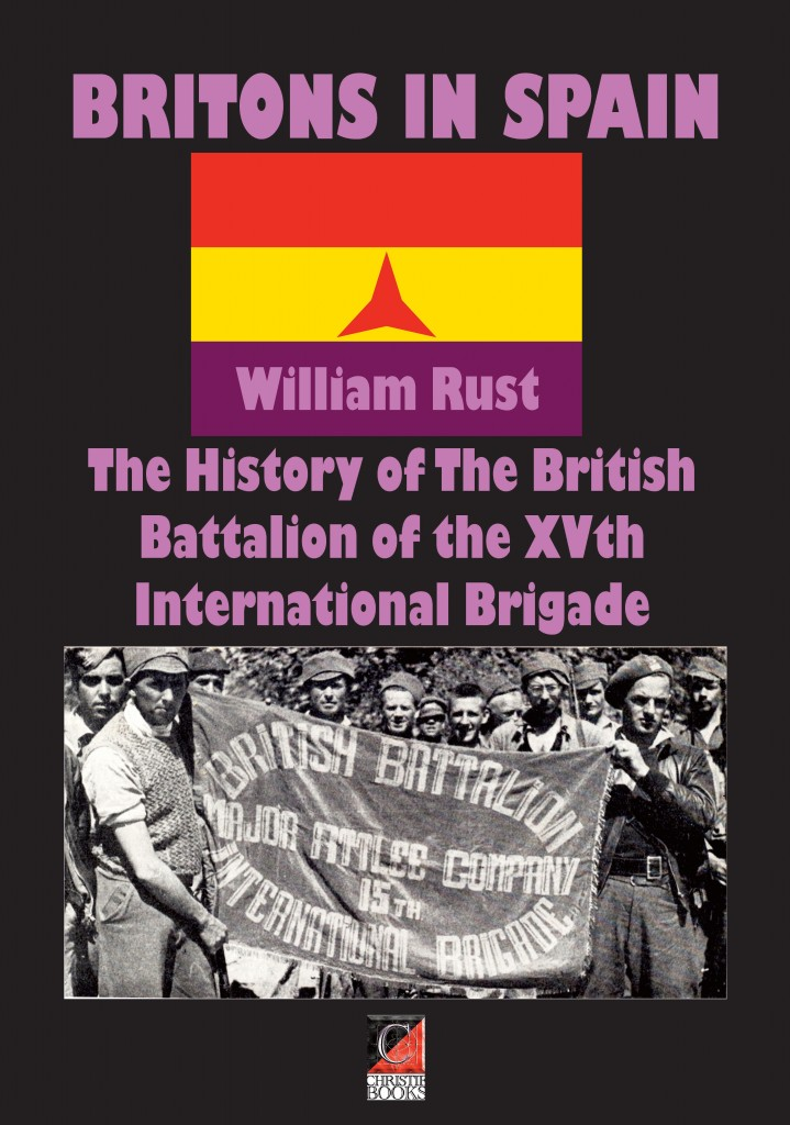 BRITONS IN SPAIN: The History of The British Battalion of the XVth International Brigade