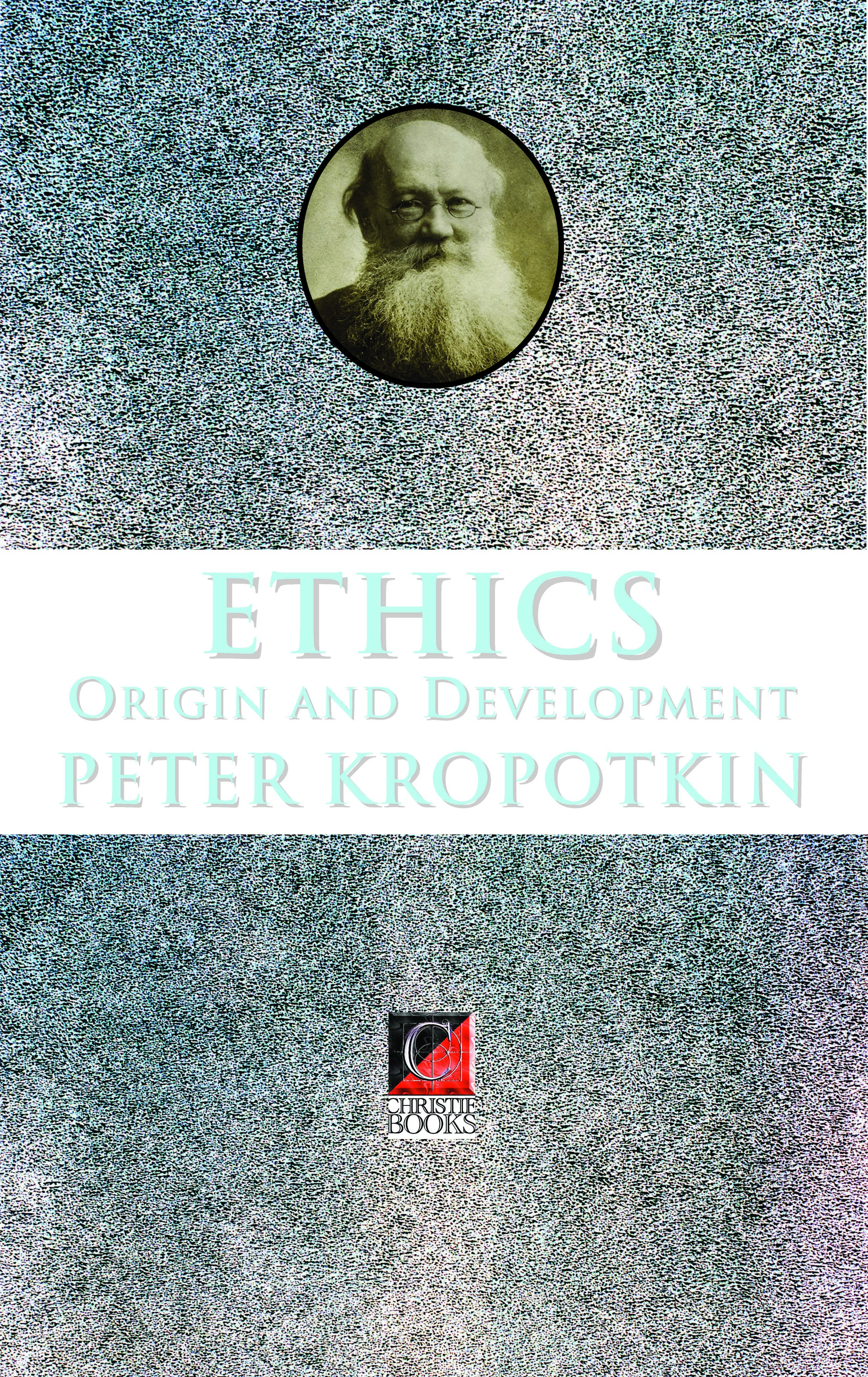 ETHICS. Origin and Development — Kropotkin