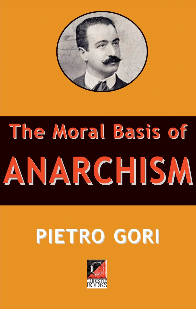 The Moral Basis of Anarchism