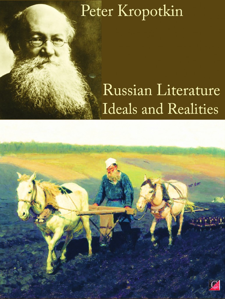 RUSSIAN LITERATURE. Ideals and Realities — Kropotkin